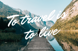 travel quote, to travel is to live